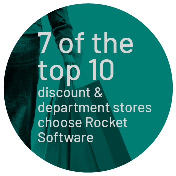 7 of the top 10 discount & department stores choose Rocket Software.