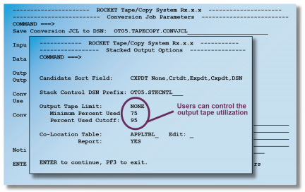 With Rocket Tape/Copy, users can control the output tape utilization.