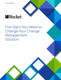 Five Signs You Need to Change Your Change Management Solution
