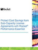 Protect Cost Savings from Sub-Capacity License Agreements with Rocket Performance Essential