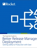The Essential Guide to Better Release Management and Deployment